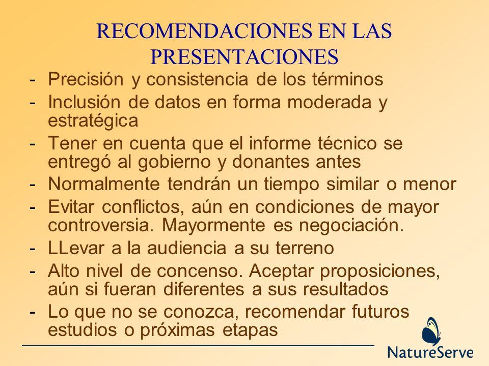 RECOMENDACIONES EN LAS PRESENTACIONES -Precisión y consistencia de los términos -Inclusión de datos en forma moderada y estratégica -Tener en cuenta q