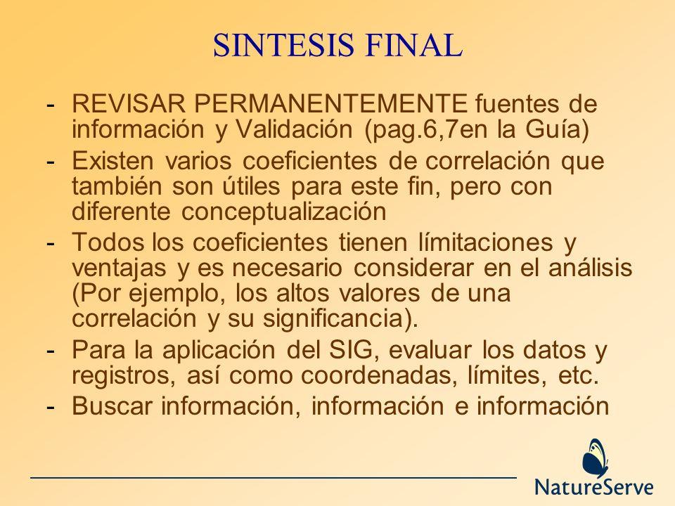 SINTESIS FINAL -REVISAR PERMANENTEMENTE fuentes de información y Validación (pag.6,7en la Guía) -Existen varios coeficientes de correlación que tambié