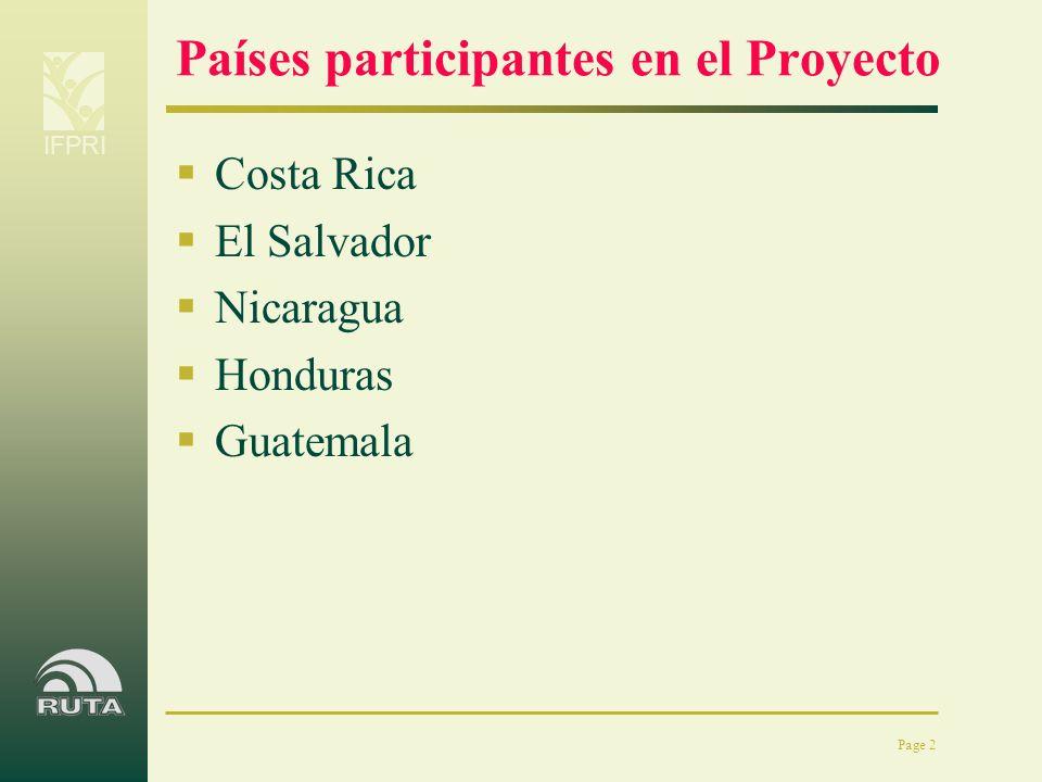 IFPRI Page 2 Países participantes en el Proyecto Costa Rica El Salvador Nicaragua Honduras Guatemala
