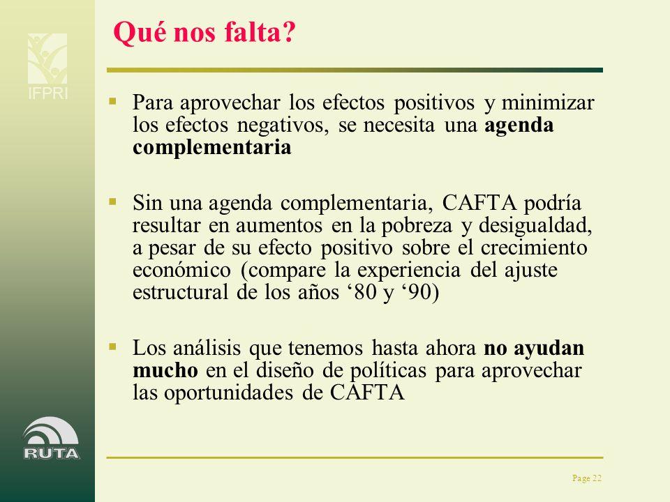 IFPRI Page 22 Qué nos falta? Para aprovechar los efectos positivos y minimizar los efectos negativos, se necesita una agenda complementaria Sin una ag
