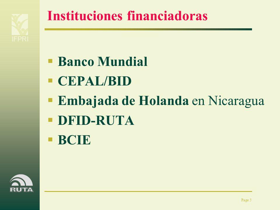 IFPRI Page 5 Instituciones financiadoras Banco Mundial CEPAL/BID Embajada de Holanda en Nicaragua DFID-RUTA BCIE