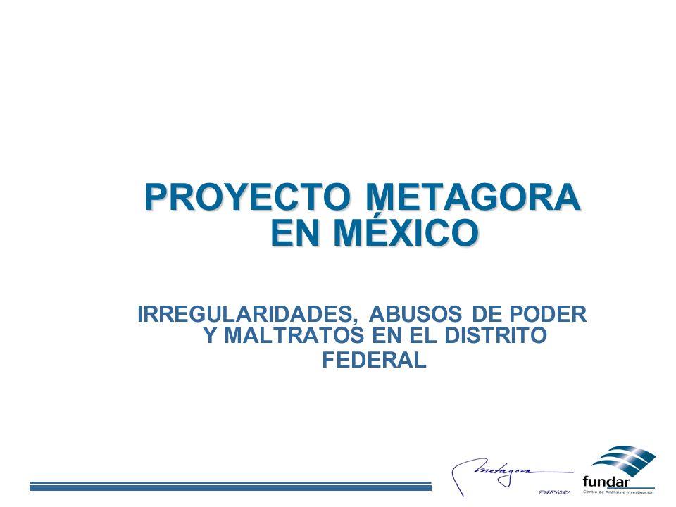 PROYECTO METAGORA EN MÉXICO IRREGULARIDADES, ABUSOS DE PODER Y MALTRATOS EN EL DISTRITO FEDERAL
