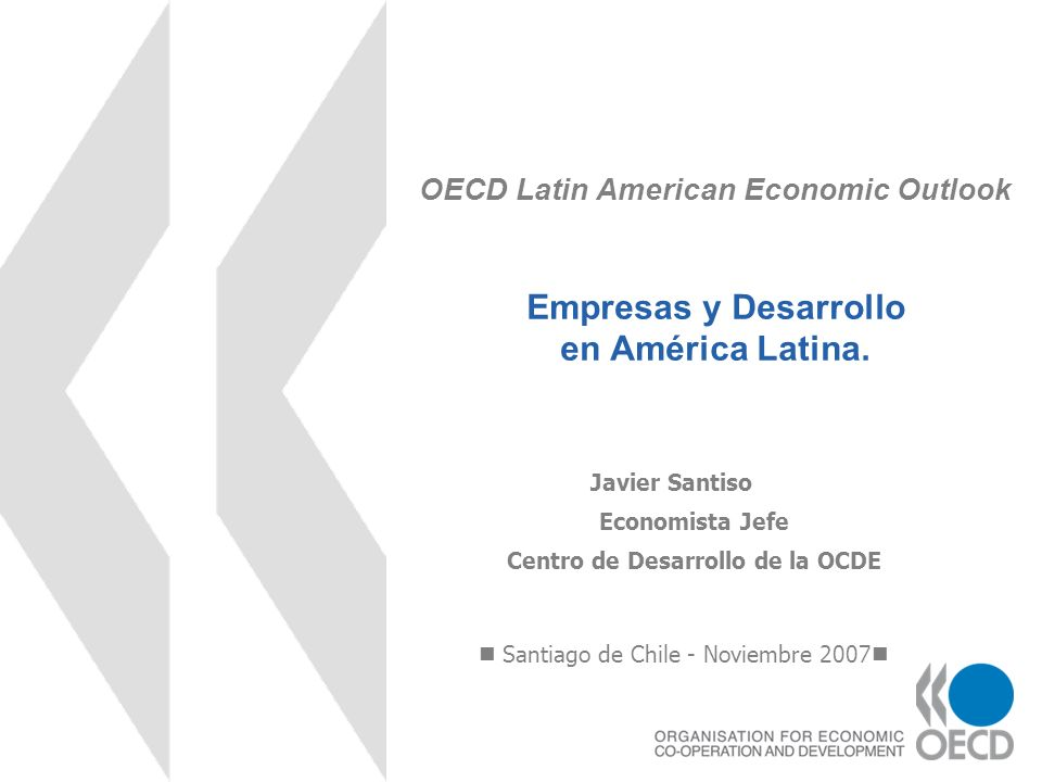 OECD Latin American Economic Outlook Empresas y Desarrollo en América Latina.