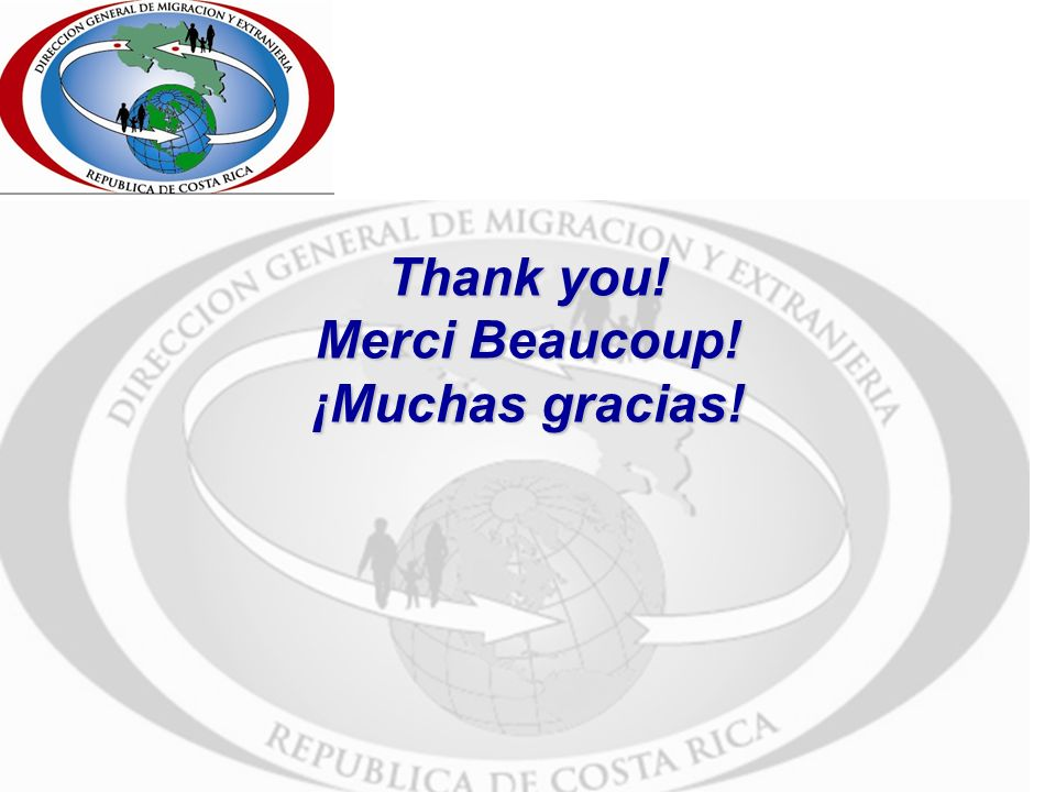Thank you! Merci Beaucoup! ¡Muchas gracias!