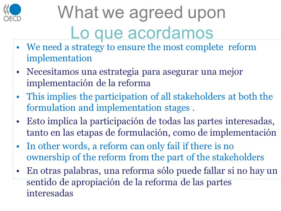 What we agreed Lo que acordamos Capacity building is essential, i.e.