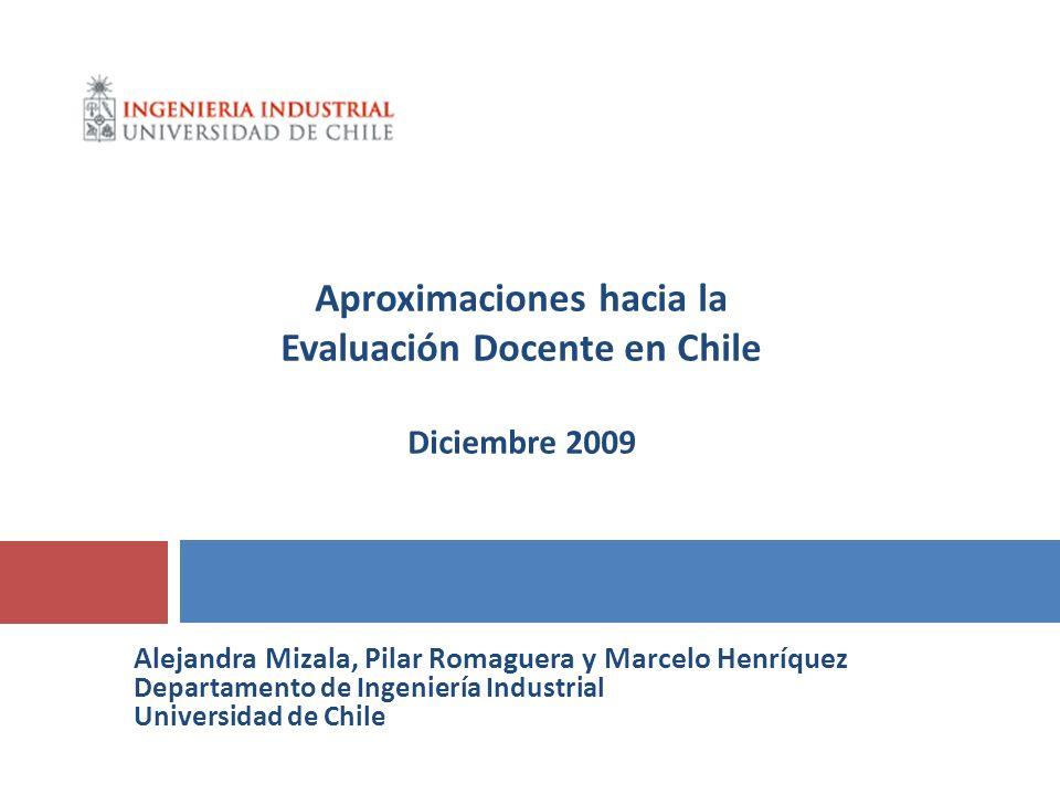 Alejandra Mizala, Pilar Romaguera y Marcelo Henríquez Departamento de Ingeniería Industrial Universidad de Chile Aproximaciones hacia la Evaluación Do