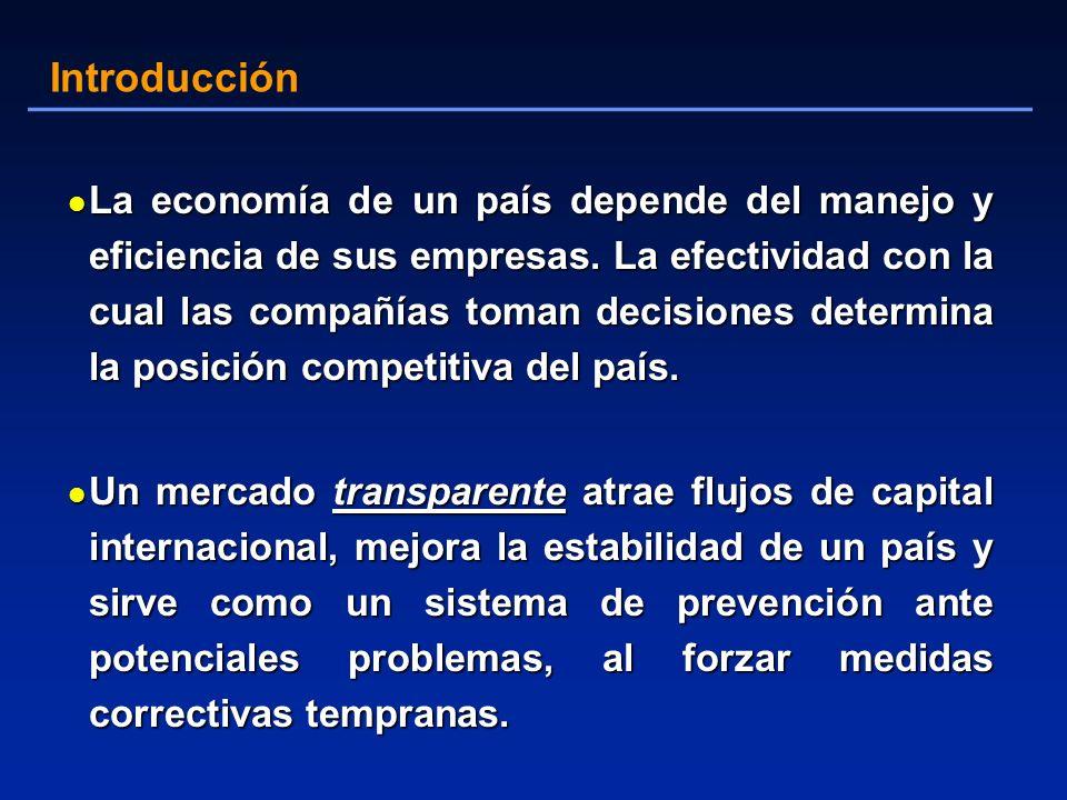 l La economía de un país depende del manejo y eficiencia de sus empresas. La efectividad con la cual las compañías toman decisiones determina la posic
