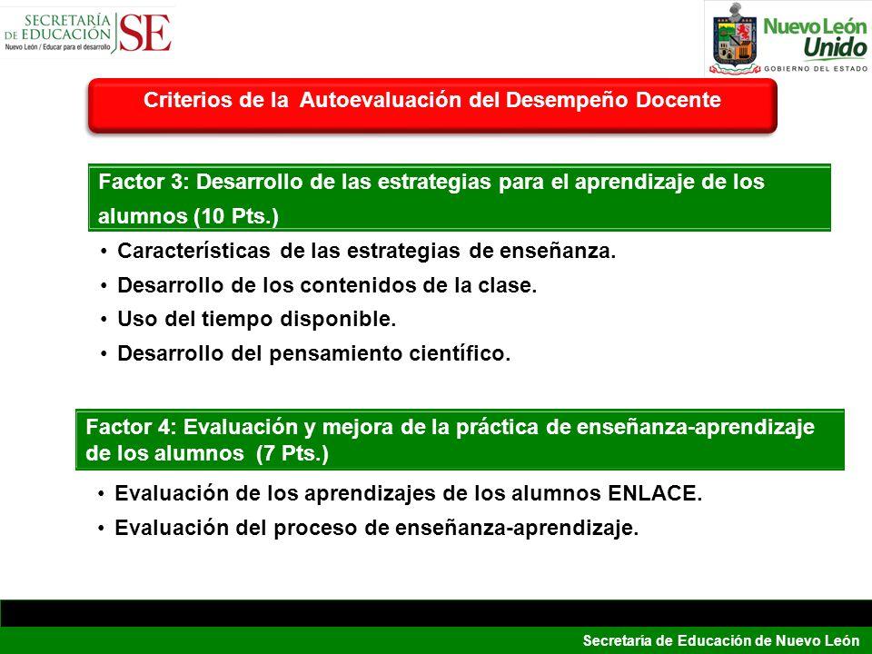 Secretaría de Educación de Nuevo León Evaluación de los aprendizajes de los alumnos ENLACE. Evaluación del proceso de enseñanza-aprendizaje. Factor 4: