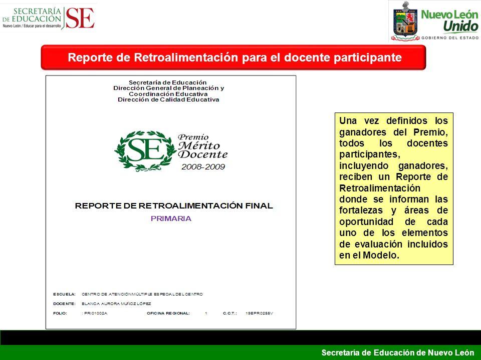 Secretaría de Educación de Nuevo León Reporte de Retroalimentación para el docente participante Una vez definidos los ganadores del Premio, todos los