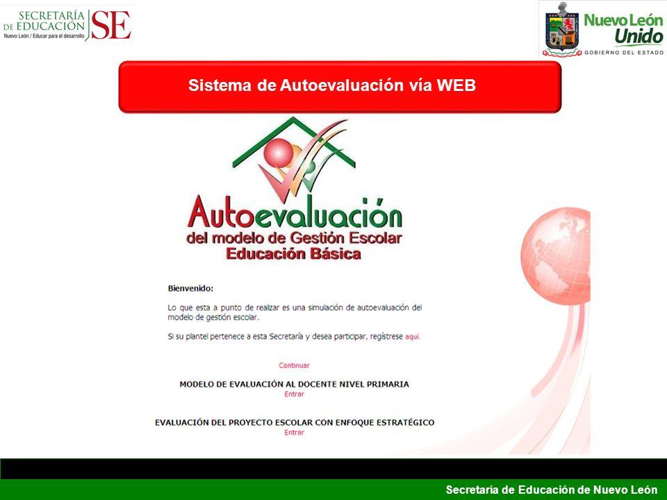 Secretaría de Educación de Nuevo León Sistema de Autoevaluación vía WEB
