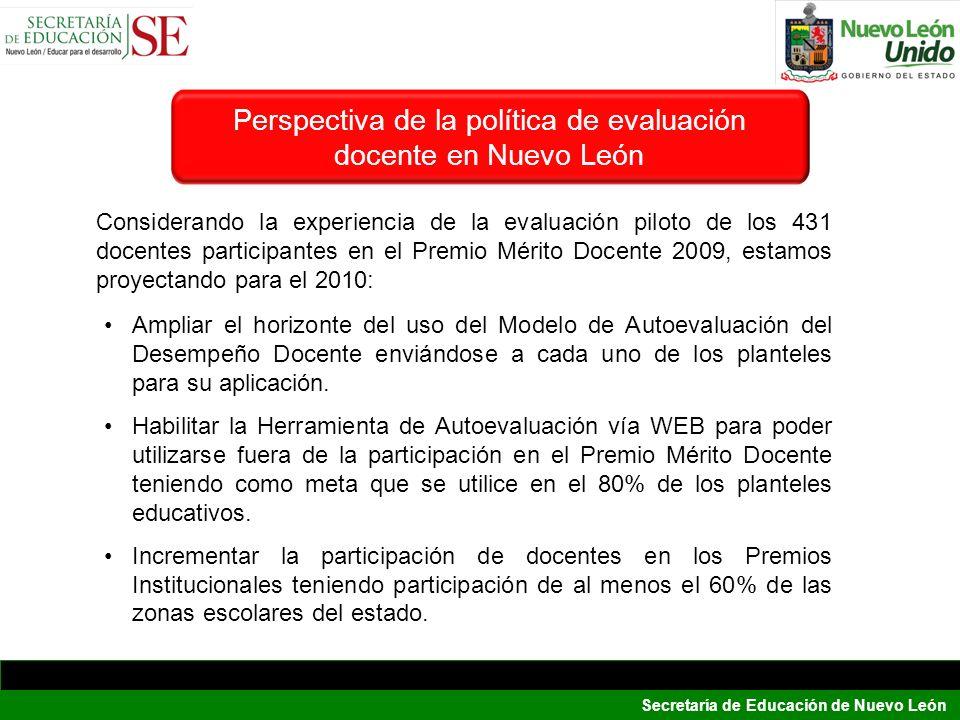 Secretaría de Educación de Nuevo León Perspectiva de la política de evaluación docente en Nuevo León Ampliar el horizonte del uso del Modelo de Autoev