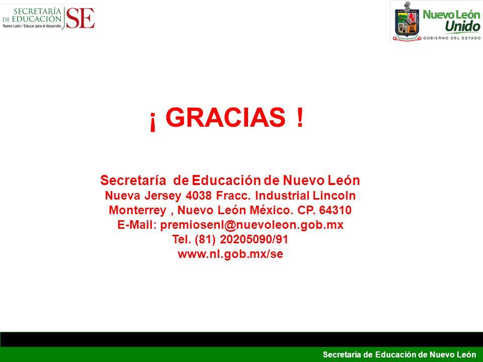 Secretaría de Educación de Nuevo León ¡ GRACIAS ! Secretaría de Educación de Nuevo León Nueva Jersey 4038 Fracc. Industrial Lincoln Monterrey, Nuevo L