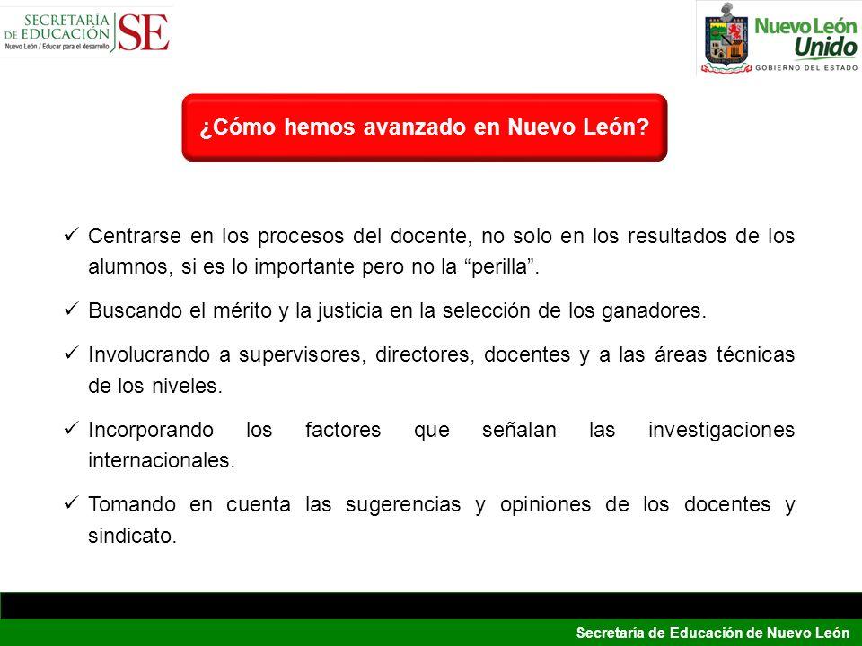 Secretaría de Educación de Nuevo León Se ha incorporado la autoevaluación docente como estrategia para provocar una verdadera acción de cambio y para hacerlo factible masivamente.