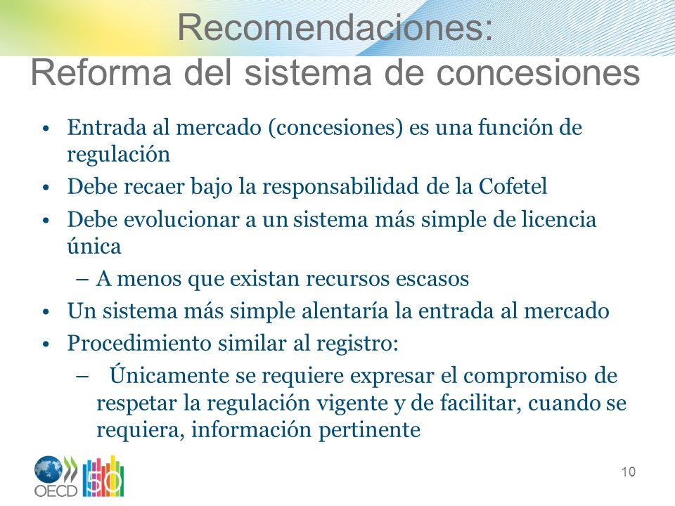 Recomendaciones: Reforma del sistema de concesiones Entrada al mercado (concesiones) es una función de regulación Debe recaer bajo la responsabilidad