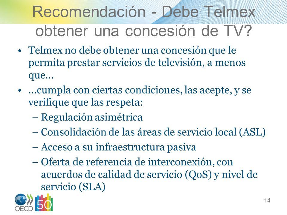 Recomendación - Debe Telmex obtener una concesión de TV? Telmex no debe obtener una concesión que le permita prestar servicios de televisión, a menos