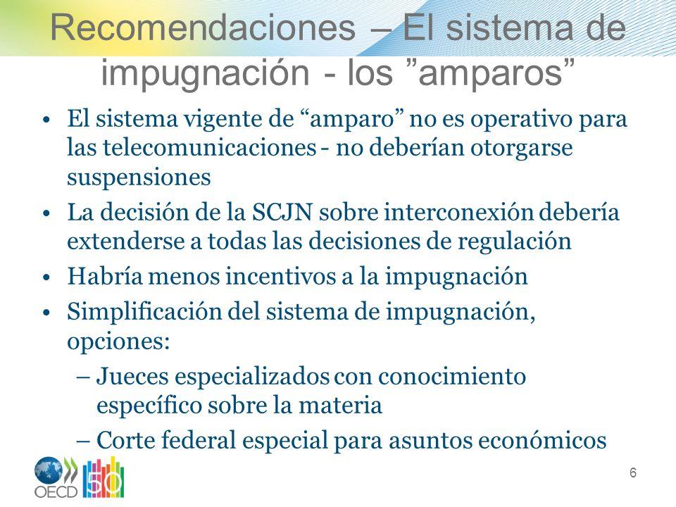 Recomendaciones – El sistema de impugnación - los amparos El sistema vigente de amparo no es operativo para las telecomunicaciones - no deberían otorg