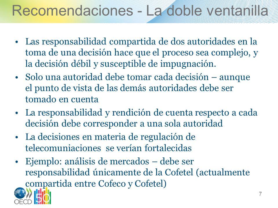 Recomendaciones - La doble ventanilla Las responsabilidad compartida de dos autoridades en la toma de una decisión hace que el proceso sea complejo, y