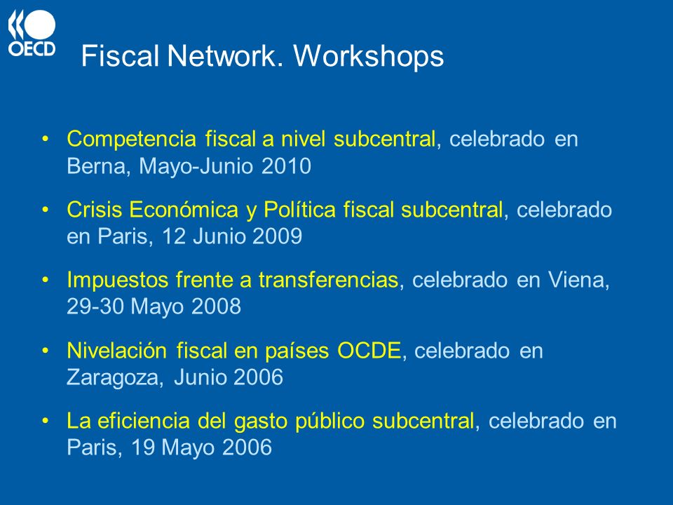 Fiscal Network. Workshops Competencia fiscal a nivel subcentral, celebrado en Berna, Mayo-Junio 2010 Crisis Económica y Política fiscal subcentral, ce