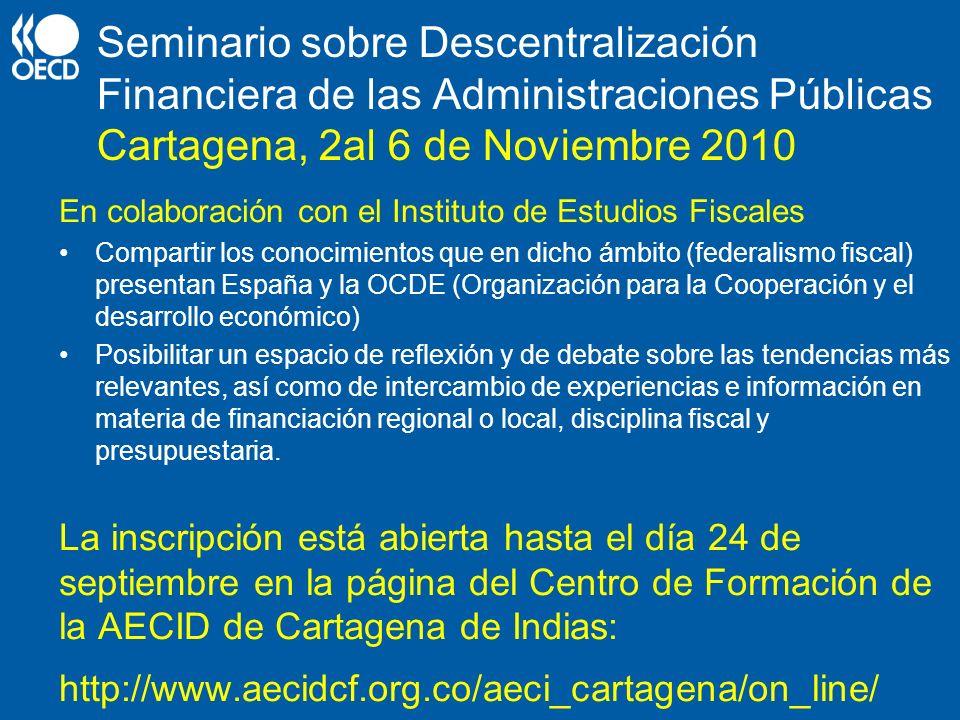 Seminario sobre Descentralización Financiera de las Administraciones Públicas Cartagena, 2al 6 de Noviembre 2010 En colaboración con el Instituto de E