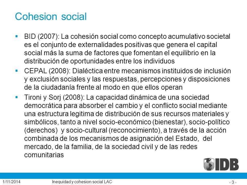 Cohesion social BID (2007): La cohesión social como concepto acumulativo societal es el conjunto de externalidades positivas que genera el capital soc