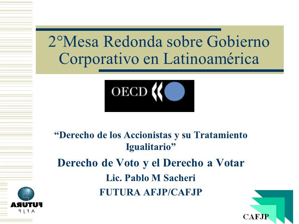 2°Mesa Redonda sobre Gobierno Corporativo en Latinoamérica Derecho de los Accionistas y su Tratamiento Igualitario Derecho de Voto y el Derecho a Vota