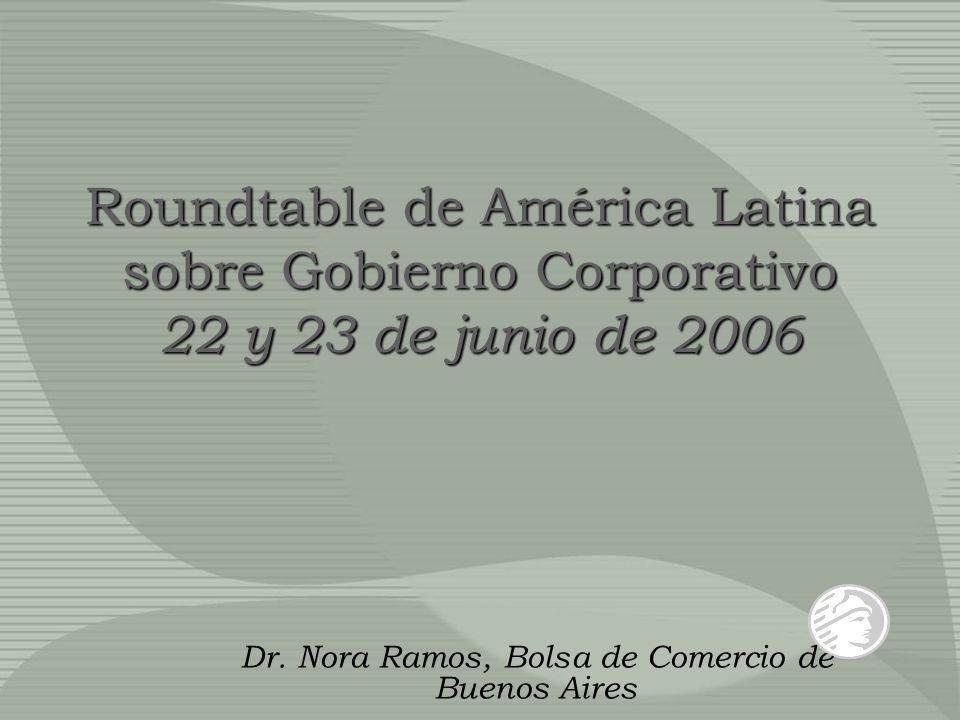 Roundtable de América Latina sobre Gobierno Corporativo 22 y 23 de junio de 2006 Dr.