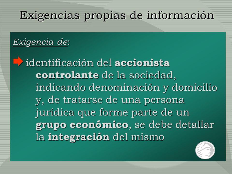 Exigencias propias de información Exigencia de : identificación del accionista controlante de la sociedad, indicando denominación y domicilio y, de tr