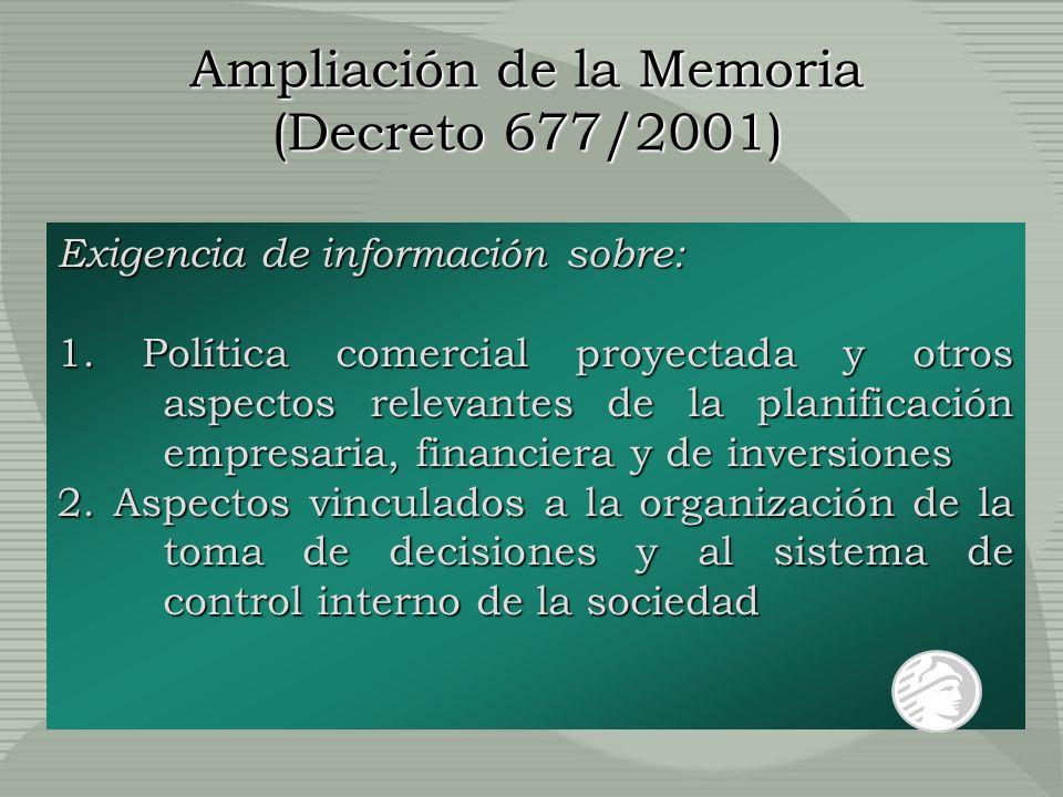 Ampliación de la Memoria (Decreto 677/2001) Exigencia de información sobre: 1.