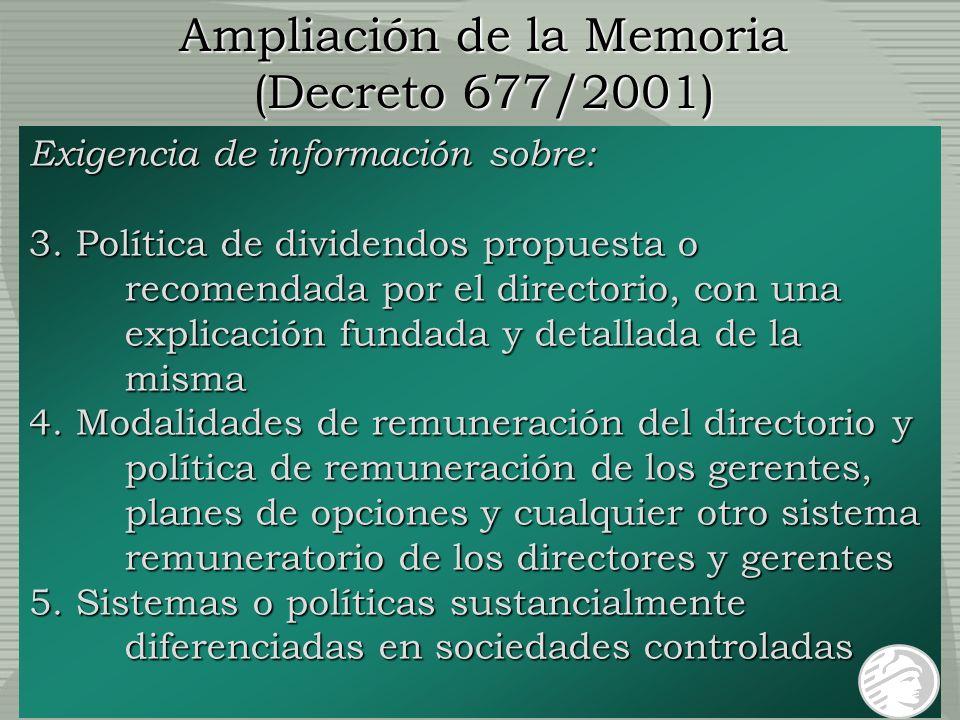 Ampliación de la Memoria (Decreto 677/2001) Exigencia de información sobre: 3. Política de dividendos propuesta o recomendada por el directorio, con u
