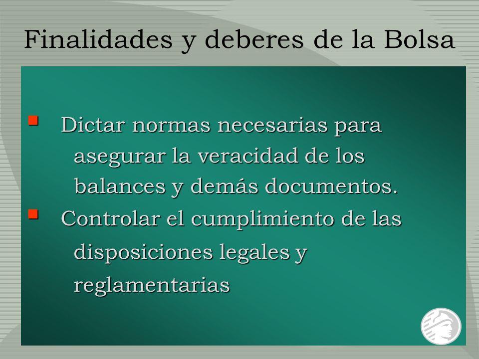 Dictar normas necesarias para asegurar la veracidad de los balances y demás documentos.