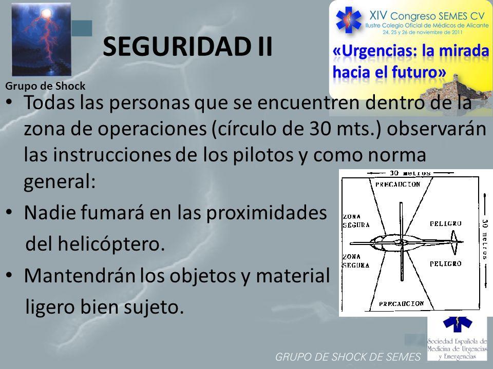 Grupo de Shock SEGURIDAD II Todas las personas que se encuentren dentro de la zona de operaciones (círculo de 30 mts.) observarán las instrucciones de
