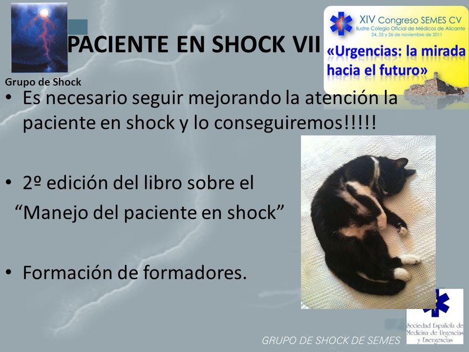 Grupo de Shock PACIENTE EN SHOCK VII Es necesario seguir mejorando la atención la paciente en shock y lo conseguiremos!!!!! 2º edición del libro sobre