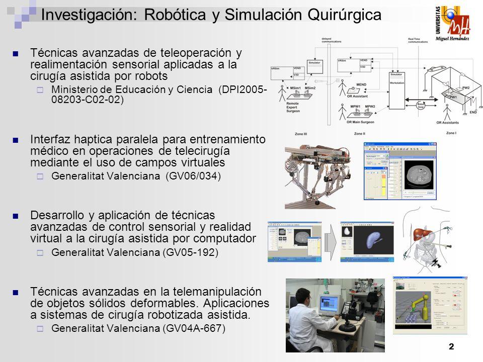 2 Investigación: Robótica y Simulación Quirúrgica Técnicas avanzadas de teleoperación y realimentación sensorial aplicadas a la cirugía asistida por r