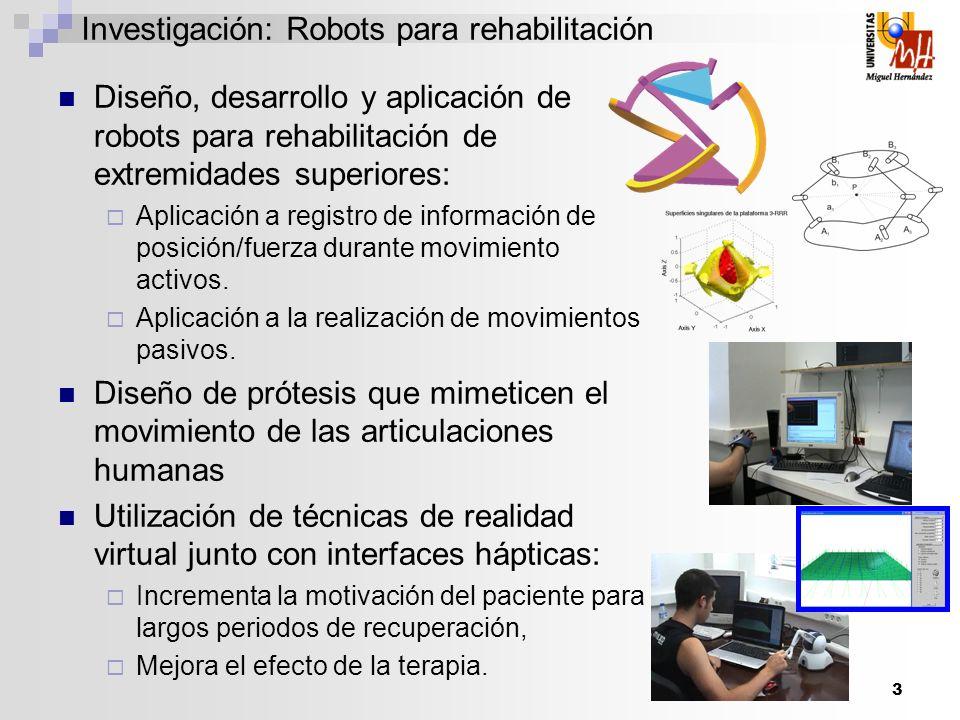 3 Investigación: Robots para rehabilitación Diseño, desarrollo y aplicación de robots para rehabilitación de extremidades superiores: Aplicación a reg