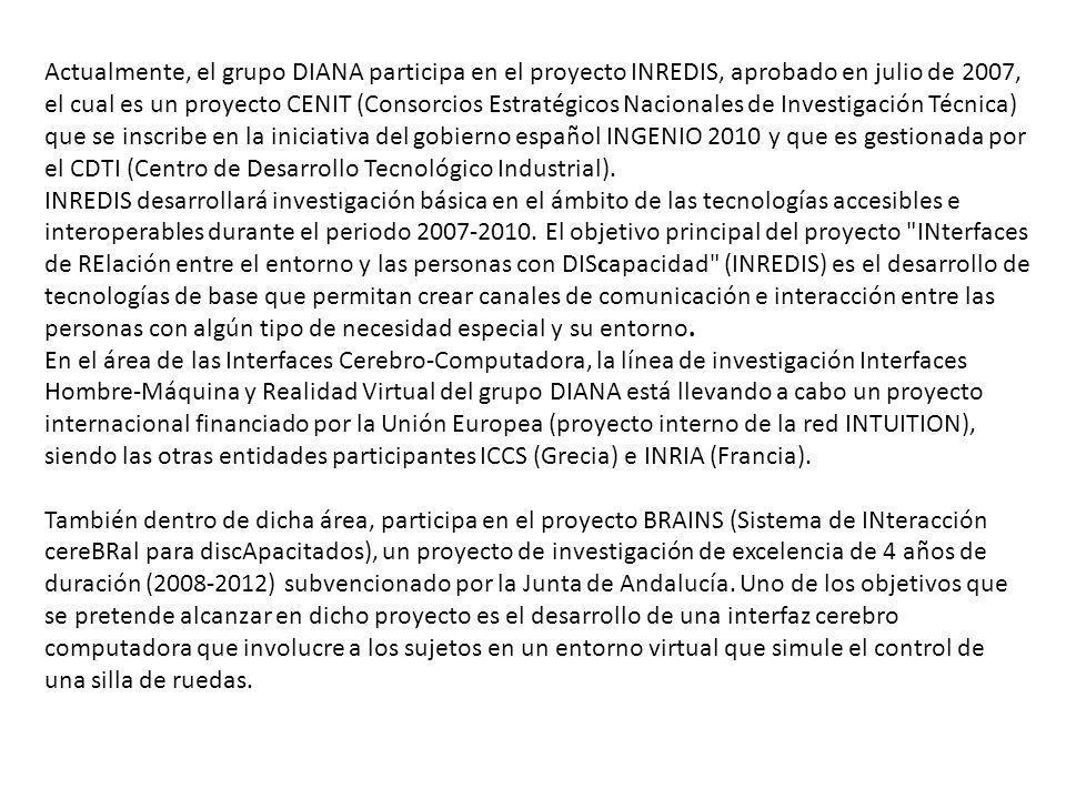 Actualmente, el grupo DIANA participa en el proyecto INREDIS, aprobado en julio de 2007, el cual es un proyecto CENIT (Consorcios Estratégicos Naciona