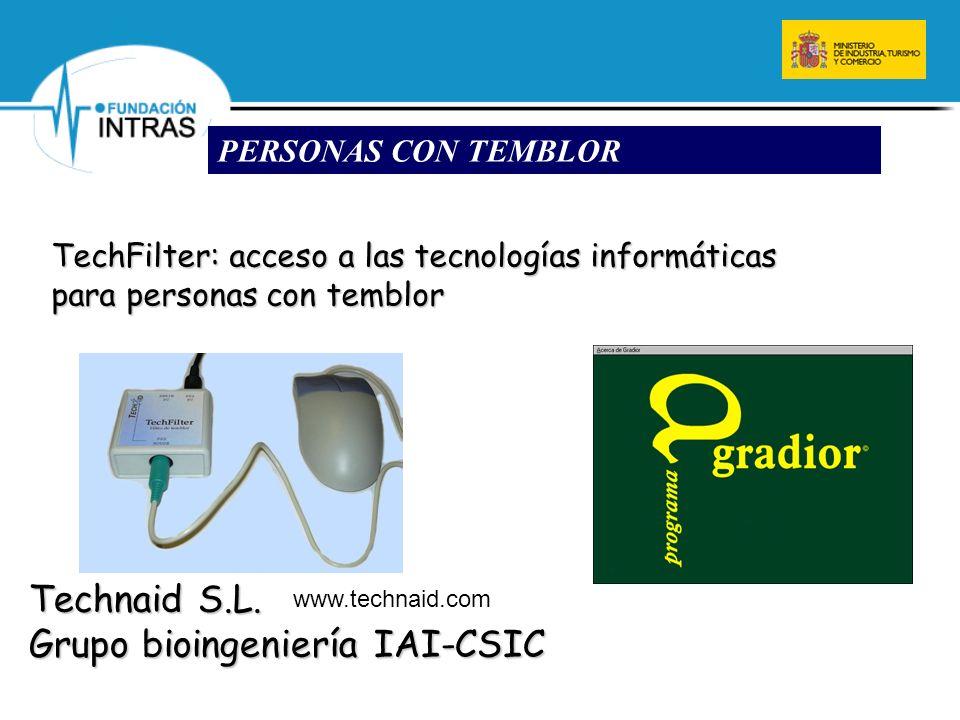 TechFilter: acceso a las tecnologías informáticas para personas con temblor www.technaid.com Technaid S.L. Grupo bioingeniería IAI-CSIC PERSONAS CON T