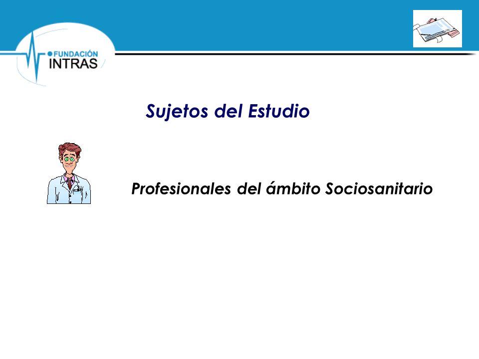 PROGRAMA DE REHABILITACIÓN COGNITIVA POR ORDENADOR Sujetos del Estudio Profesionales del ámbito Sociosanitario