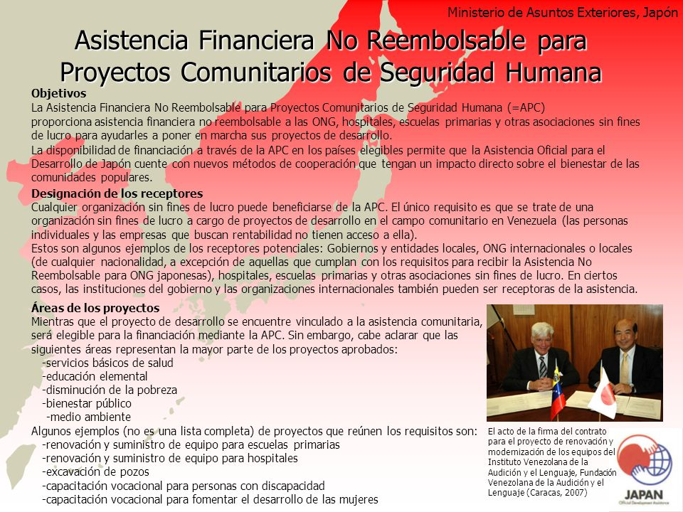 Objetivos La Asistencia Financiera No Reembolsable para Proyectos Comunitarios de Seguridad Humana (=APC) proporciona asistencia financiera no reembol