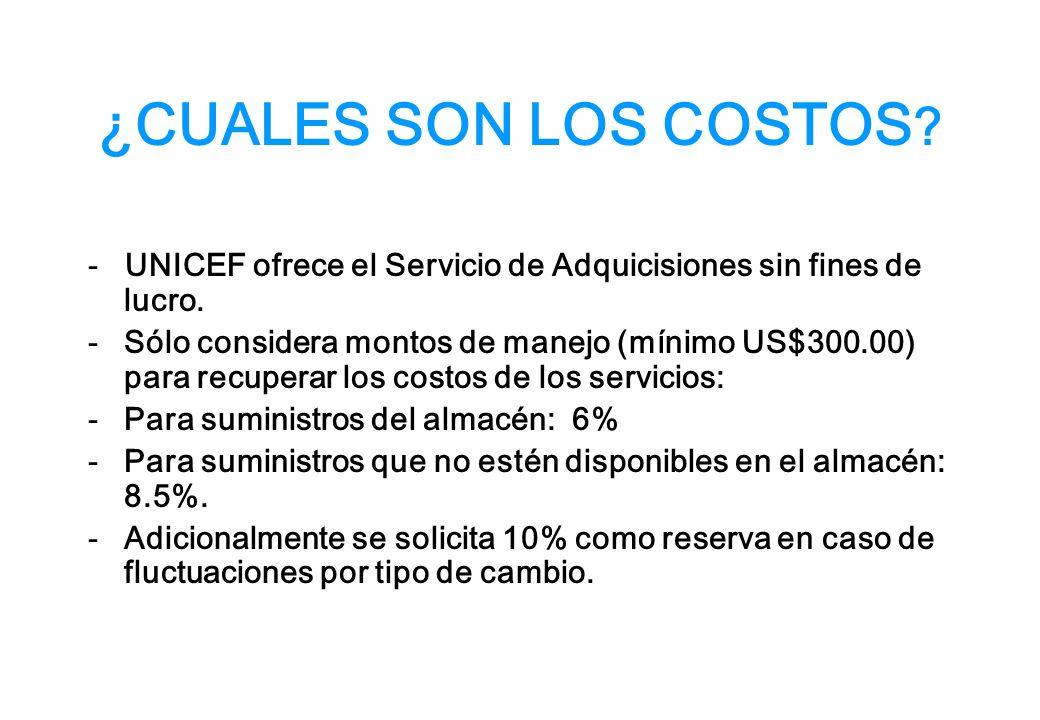 ¿CUALES SON LOS COSTOS . - UNICEF ofrece el Servicio de Adquicisiones sin fines de lucro.