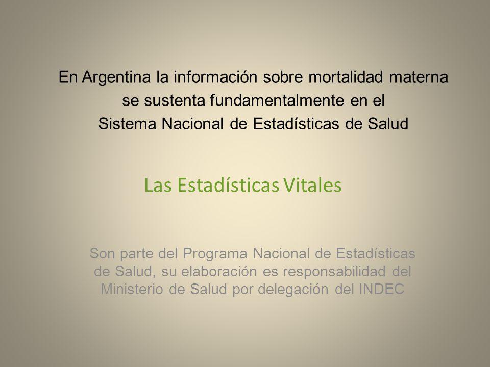 Las Estadísticas Vitales Son parte del Programa Nacional de Estadísticas de Salud, su elaboración es responsabilidad del Ministerio de Salud por deleg