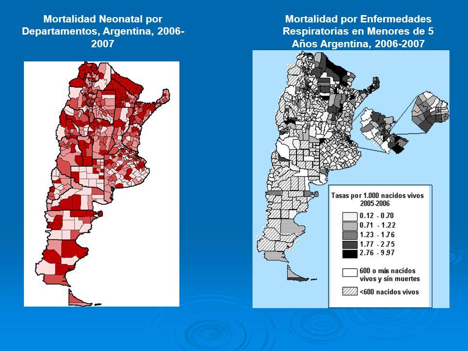 Mortalidad Neonatal por Departamentos, Argentina, 2006- 2007 Mortalidad por Enfermedades Respiratorias en Menores de 5 Años Argentina, 2006-2007