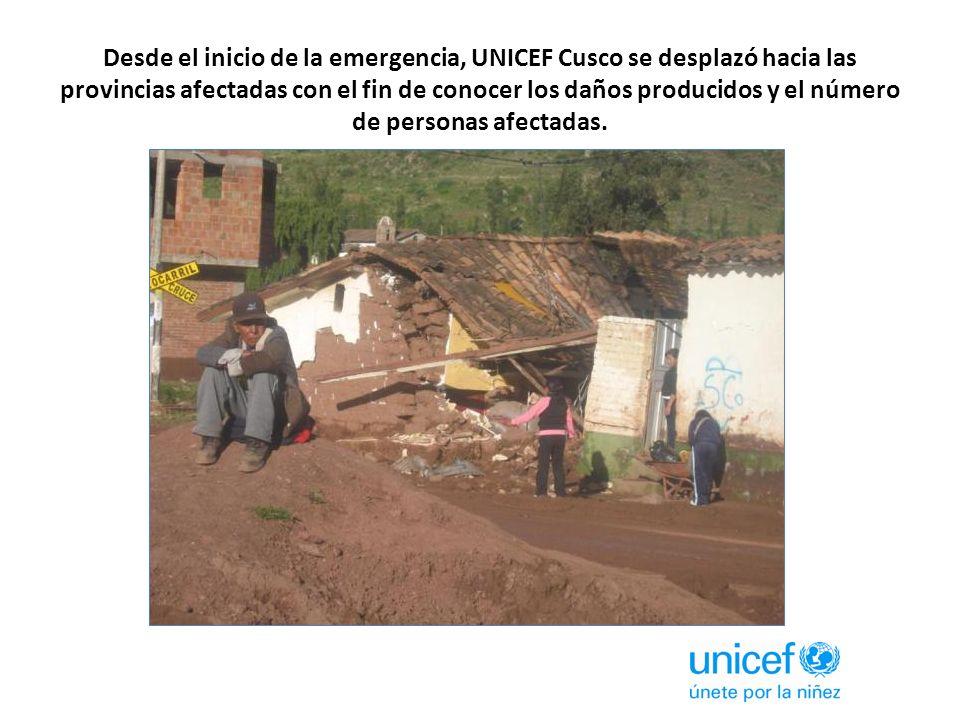 Desde el inicio de la emergencia, UNICEF Cusco se desplazó hacia las provincias afectadas con el fin de conocer los daños producidos y el número de personas afectadas.