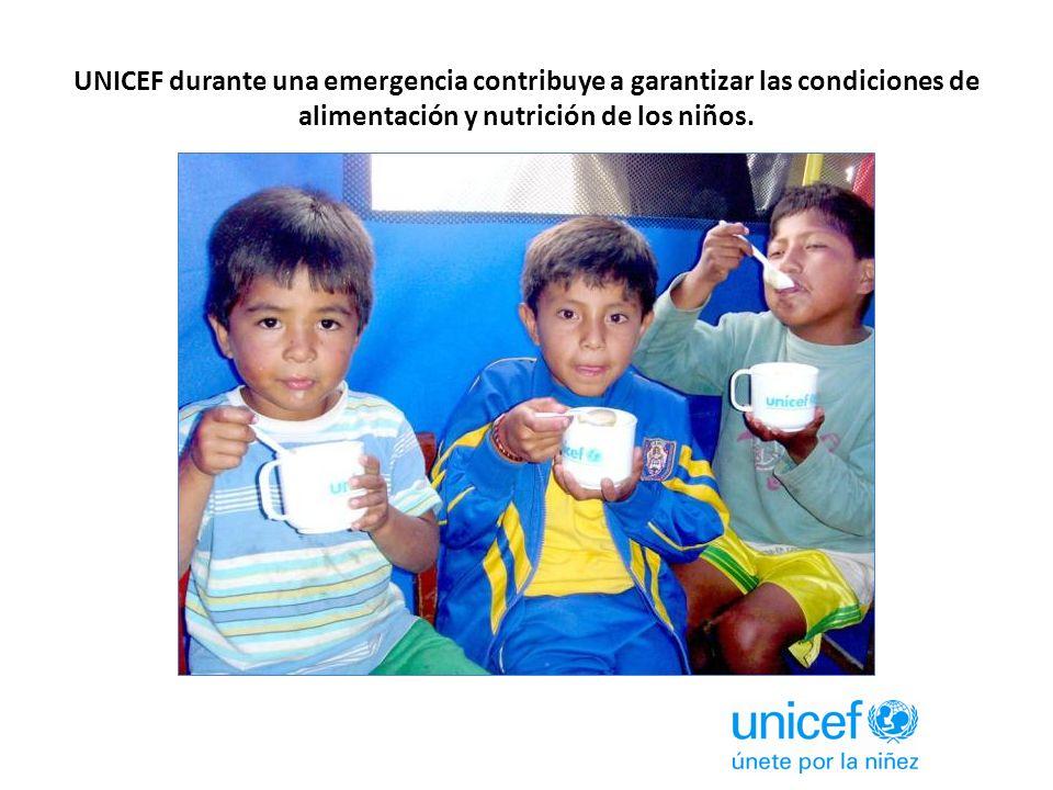 UNICEF durante una emergencia contribuye a garantizar las condiciones de alimentación y nutrición de los niños.