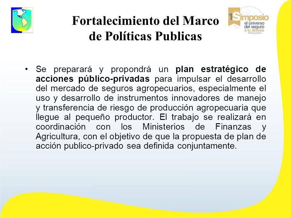 Se preparará y propondrá un plan estratégico de acciones público-privadas para impulsar el desarrollo del mercado de seguros agropecuarios, especialmente el uso y desarrollo de instrumentos innovadores de manejo y transferencia de riesgo de producción agropecuaria que llegue al pequeño productor.