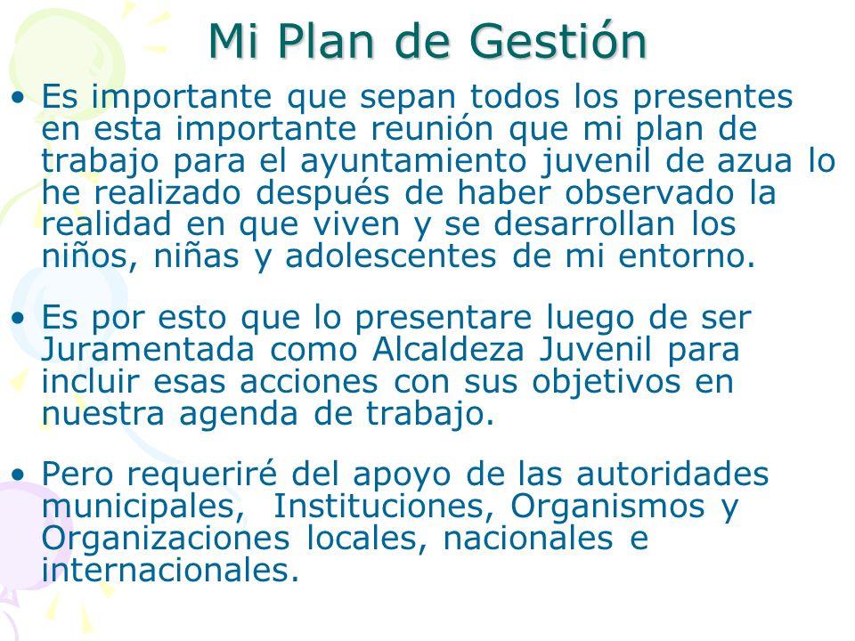 Actividades y Proyectos Dentro de mis propuestas están: Levantamiento de Información sobre la Situación de la Niñez en mi municipio.
