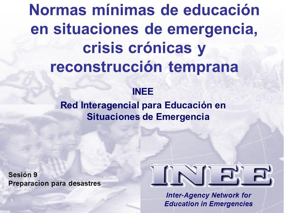 INEE/MSEESesión 9-2 Objetivos de aprendizaje Al final de esta sesión, los participantes: Entenderán la terminología comúnmente utilizada en relación con la gestión para la reducción de desastres.