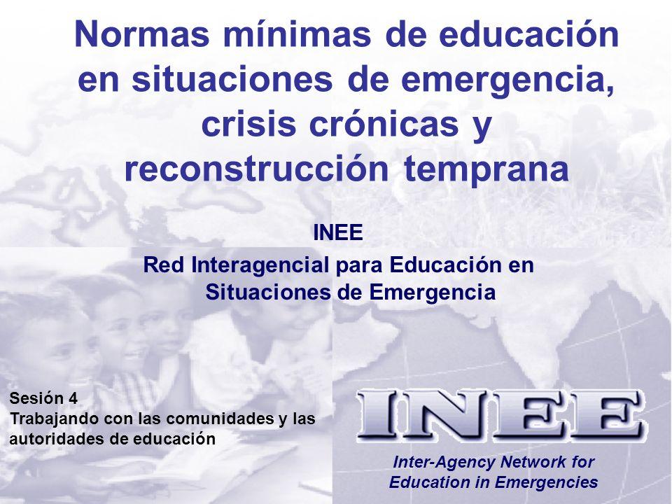 INEE/MSEESesión 4-2 Objetivos de aprendizaje Al final de esta sesión, los participantes Habrán desarrollado una mejor comprensión de la comunicación de dos vías que es necesaria para una participación y una coordinación efectivas.