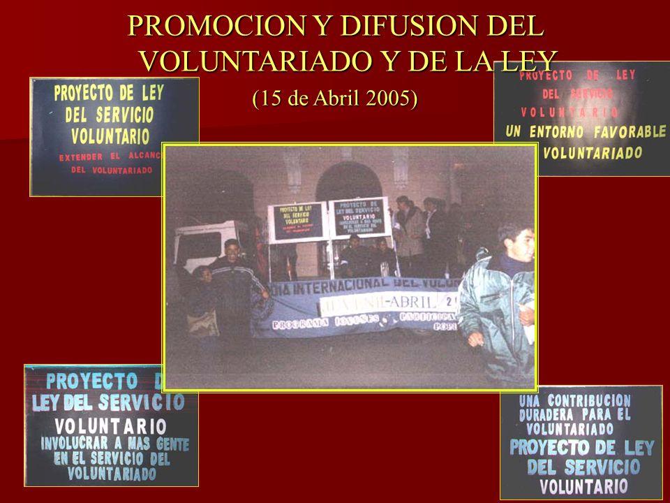 PROMOCION Y DIFUSION DEL VOLUNTARIADO Y DE LA LEY (15 de Abril 2005)