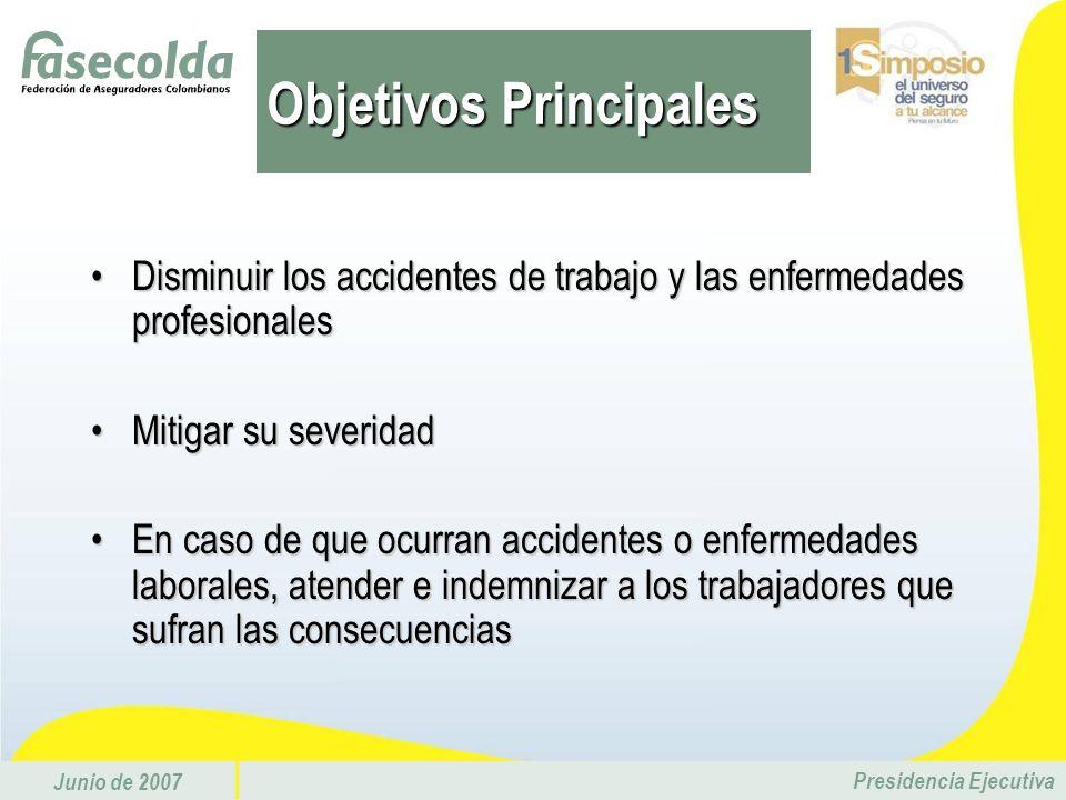 Junio de 2007 Presidencia Ejecutiva Disminuir los accidentes de trabajo y las enfermedades profesionalesDisminuir los accidentes de trabajo y las enfe