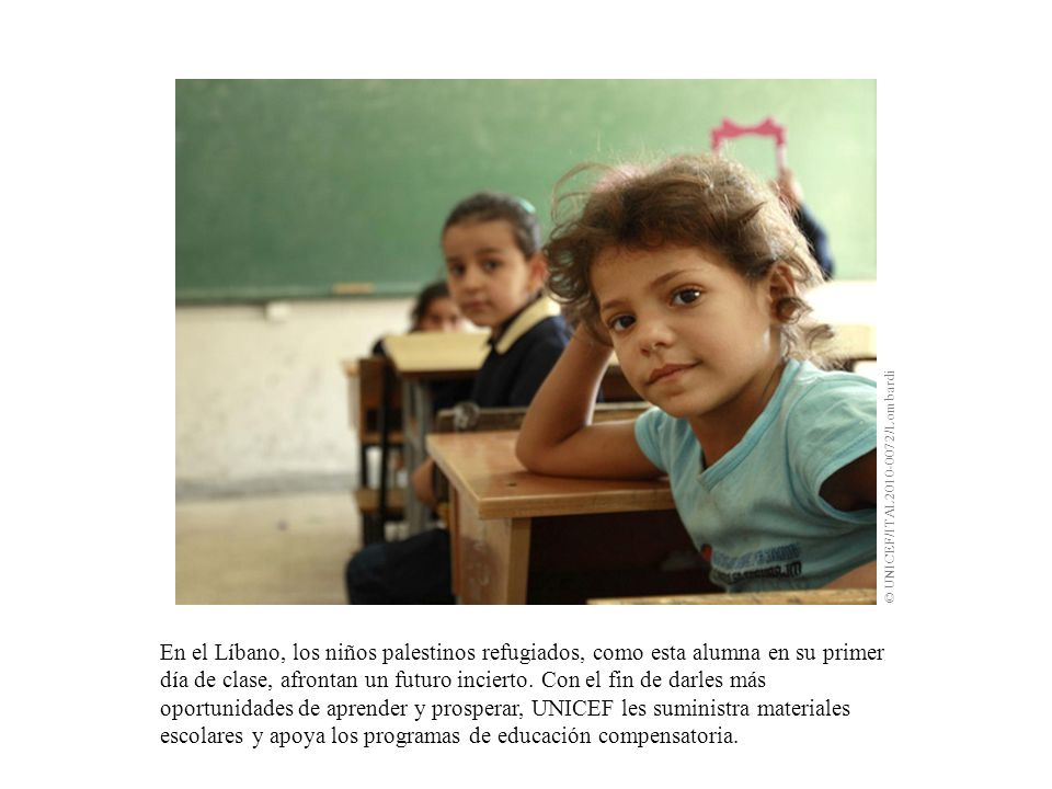 En el Líbano, los niños palestinos refugiados, como esta alumna en su primer día de clase, afrontan un futuro incierto. Con el fin de darles más oport